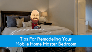 """Featured image for """"Tips For Remodeling Your Mobile Home Master Bedroom"""" blog post"""