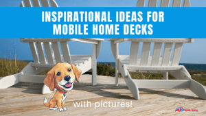 Inspirational Ideas For Mobile Home Decks With Pictures!