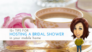 12 Tips For Hosting A Bridal Shower In Your Mobile Home