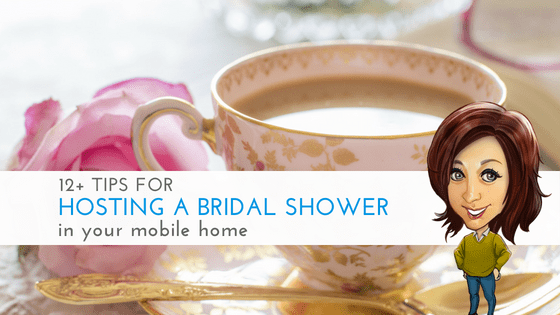 """Featured image for """"12+ Tips For Hosting A Bridal Shower In Your Mobile Home"""" blog post"""