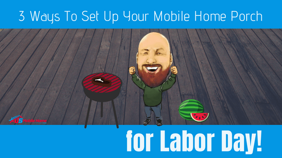 """Featured image for """"3 Ways To Set Up Your Mobile Home Porch For Labor Day"""" blog post"""