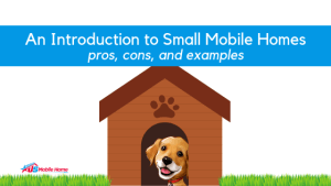 """Featured image for """"An Introduction to Small Mobile Homes - Pros, Cons, and Examples"""" blog post"""