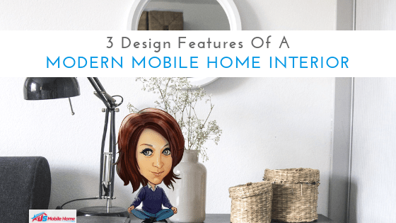 """Featured image for """"3 Design Features Of A Modern Mobile Home Interior"""" blog post"""