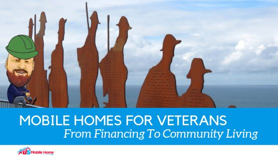 "Featured image for ""Mobile Homes For Veterans_ From Financing To Community Living"" blog post"