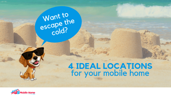 """Featured image for """"Want To Escape The Cold? 4 Ideal Locations For Your Mobile Home"""" blog post"""
