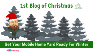 1st Blog Of Christmas: Get Your Mobile Home Yard Ready For Winter