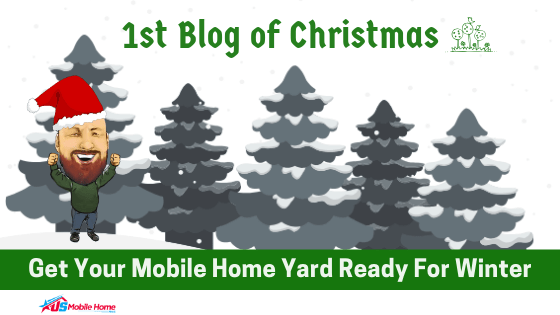 """Featured image for """"1st Blog Of Christmas: Get Your Mobile Home Yard Ready For Winter"""" blog post"""