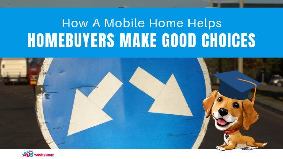 "Featured image for ""How A Mobile Home Helps Homebuyers Make Good Choices"" blog post"