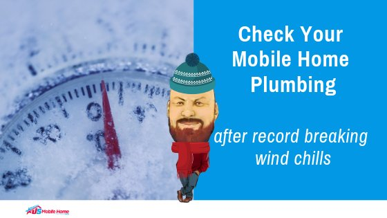 "Featured image for ""Check Your Mobile Home Plumbing After Record Breaking Wind Chills"" blog post"