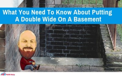 What You Need To Know About Putting A Double Wide On A Basement