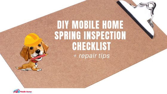 """Featured image for """"DIY Mobile Home Spring Inspection Checklist + Repair Tips"""" blog post"""
