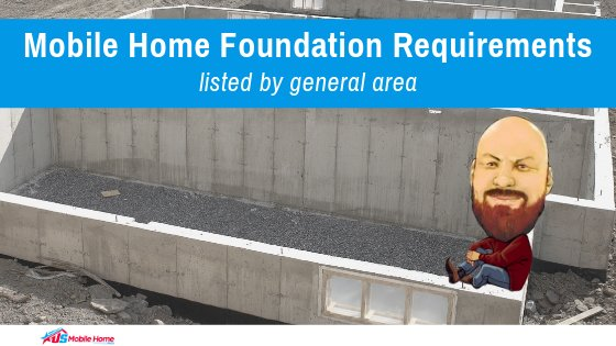 Mobile Home Foundation Requirements Listed By General Area