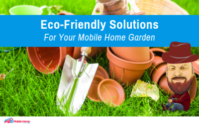 Eco-Friendly Solutions For Your Mobile Home Garden