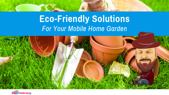 """Featured image for """"Eco-Friendly Solutions For Your Mobile Home Garden"""" blog post"""