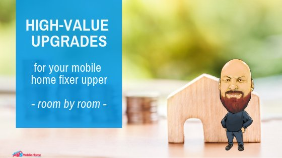 "Featured image for ""High-Value Upgrades For Your Mobile Home Fixer Upper - Room By Room"" blog post"