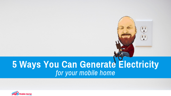 "Featured image for ""5 Ways You Can Generate Electricity For Your Mobile Home"" blog post"