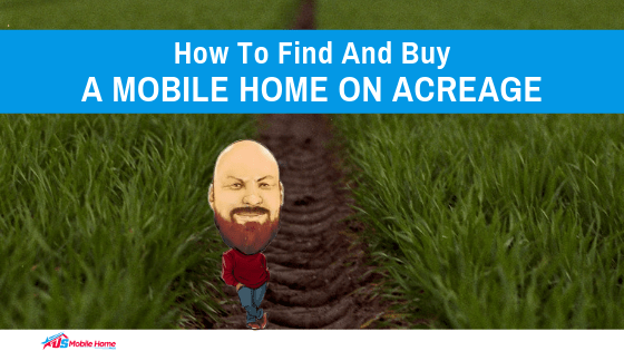 "Featured image for ""How To Find And Buy A Mobile Home On Acreage"" blog post"