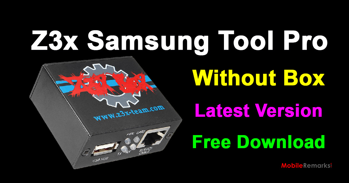 Z3x Samsung Tool Pro Without Box Free Download