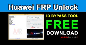 Download Huawei FRP Unlock & ID Bypass Tool