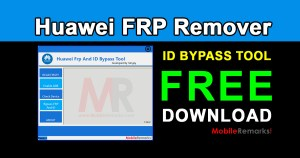 Huawei FRP & ID Bypass Tool Free Download