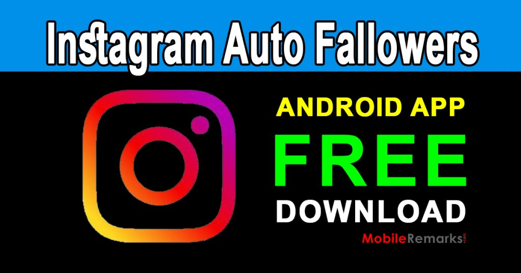 Get Free Auto Likes & Fallowers For Instagram App