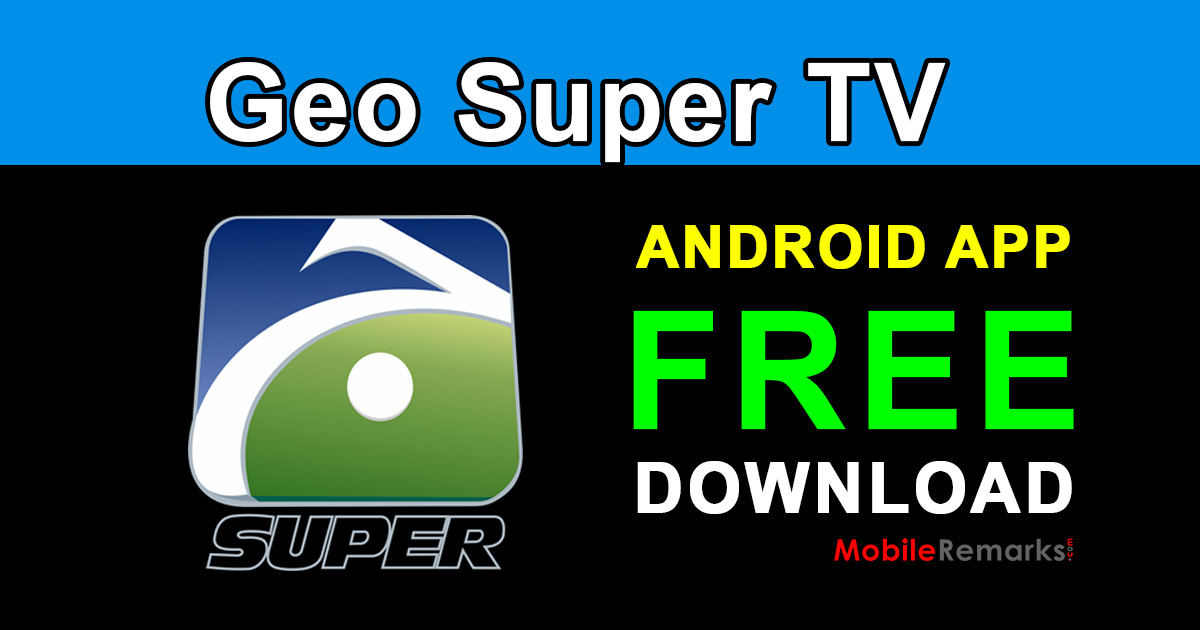 geo super tv app free download