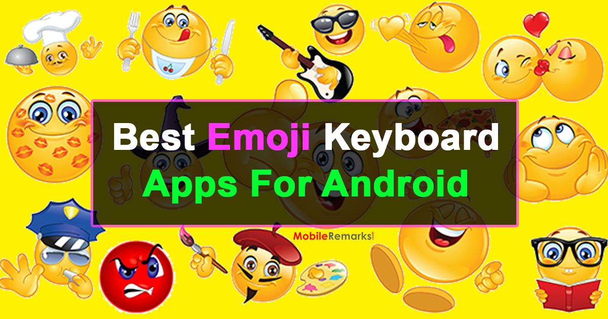 Best Emoji Keyboard Apps For Android