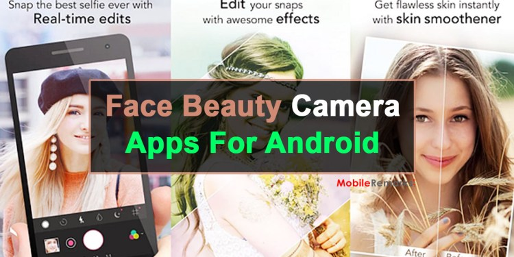 Best Face Beauty Camera Apps For Android