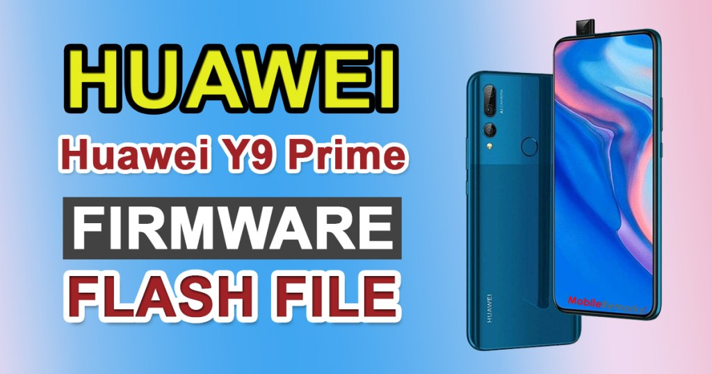 Huawei Y9 Prime 2019 Firmware Flash File (Stock ROM)