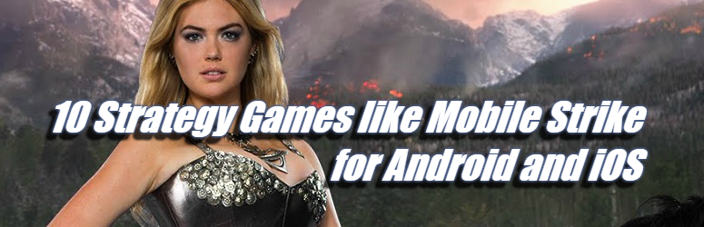 10 Strategy Games like Mobile Strike for Android and iOS