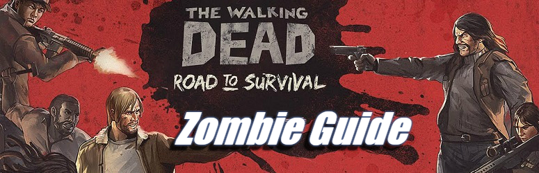 Zombie Guide - The Walking Dead: Road to Survival