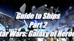 Guide to Ships Part 2 – Star Wars: Galaxy of Heroes