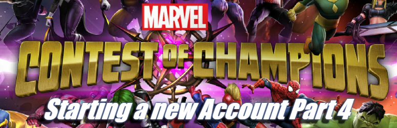 Starting a new Account – Marvel Contest of Champions - Part 4