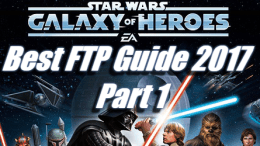 Best FTP Guide 2017 - Star Wars: Galaxy of Heroes
