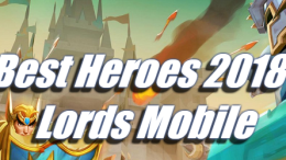 Best Heroes 2018 - Lords Mobile