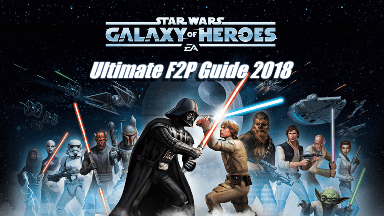 Ultimate F2P Guide 2018 – Star Wars: Galaxy of Heroes |