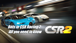 Bots in CSR Racing 2 - All you need to know