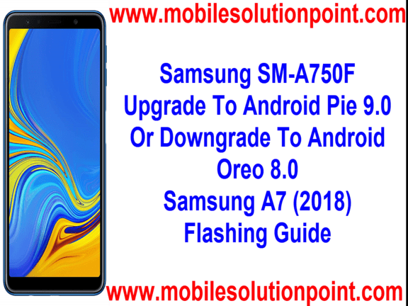 Samsung SM-A750F Flash File A7 2018 | Mobile Solution Point