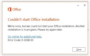SOLVED! Couldn't Start Office Installation Error Code 0-1018 (0)