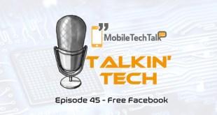 Talkin' Tech Episode 45 – Free Facebook