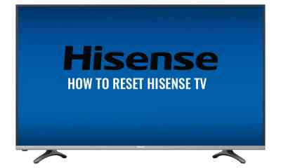 How to Reset Hisense TV