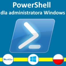 Kurs Powershell dla administratora Windows - kompletny kurs po polsku dla początkujących i zaawansowanych