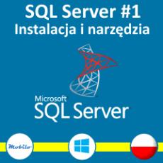 Kurs SQL #1. Instalacja i narzędzia. Egazmin 70-461