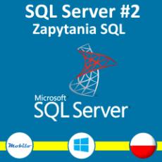 Kurs SQL #2. Zapytania SQL. Egazmin 70-461