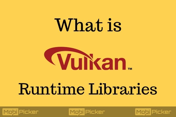 What Is Vulkan RunTime Libraries Should You Remove Or