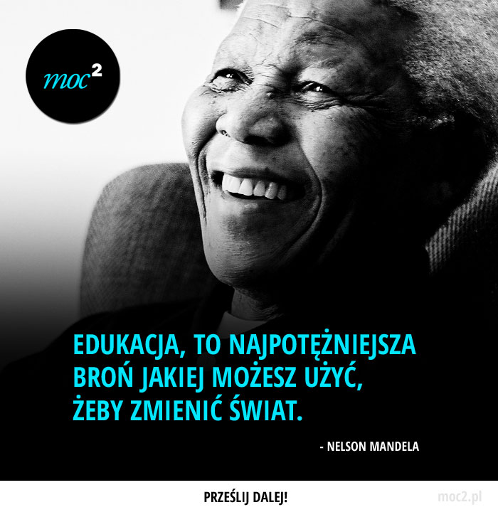 Edukacja To Najpotężniejsza Broń Moc² Moc Kwadrat
