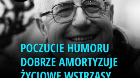 Poczucie humoru dobrze amortyzuje życiowe wstrząsy. - Phil Bosmans