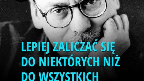 Lepiej zaliczać się do niektórych niż do wszystkich - Andrzej Sapkowski
