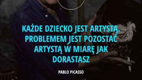 Każde dziecko jest artystą. Problemem jest pozostać artystą w miarę jak dorastasz. - Pablo Picasso