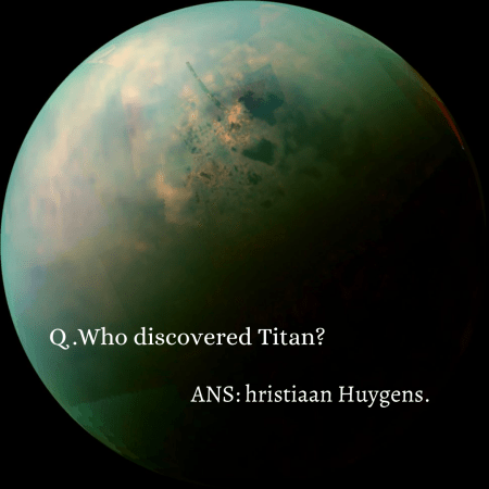 Q .Who discovered Titan?
